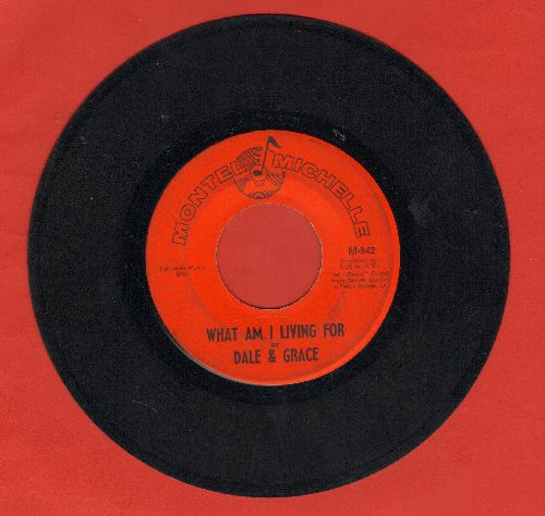Dale & Grace - What Am I Living For/Something Special - VG7/ - 45 rpm Records
