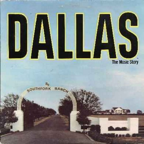Dallas - Dallas - The Music Story performed by various artists (vinyl LP record): Theme From Dallas, Who Killed J.R. Ewing?, The Loneliness In Lusy's Eyes, If I Knew Then What I Know Now - NM9/EX8 - LP Records