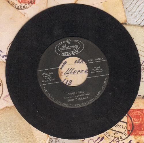 Dallara, Tony - Come Prima/Condannami (US Pressing, sung in Italian) - VG7/ - 45 rpm Records