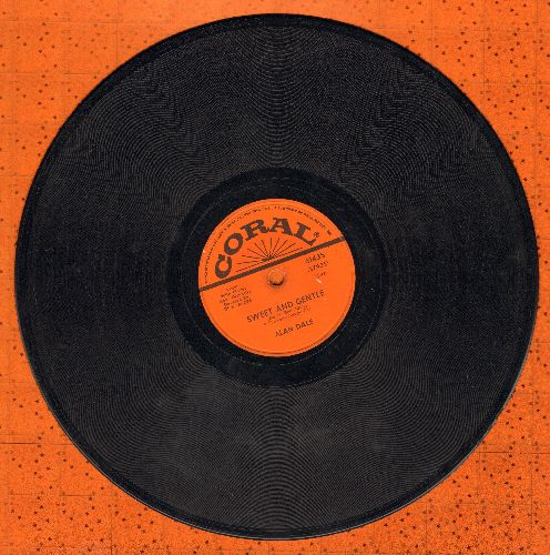 Dale, Alan - Sweet And Gentle/You Still Mean The Same To Me (10 inch 78 rpm record) - VG7/ - 78 rpm