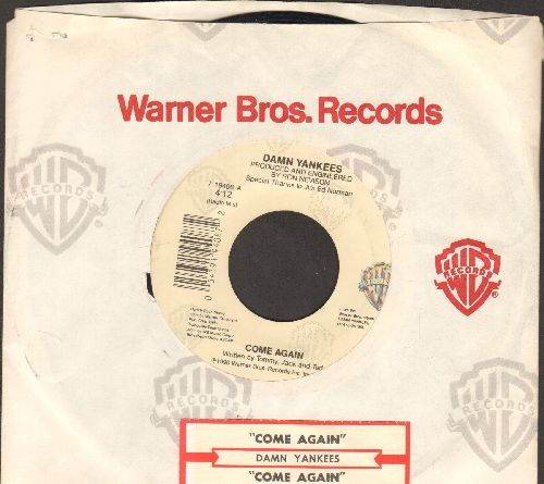 Damn Yankees - Come Again/Come Again (Radio Mix) (with Warner Brothers company sleee and juke box label) - EX8/ - 45 rpm Records