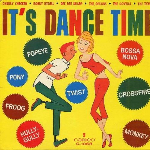 Orlons, Bobby Rydell, Chubby Checker, Tymes, Dovells, others - It's Dance Time: The Cha-Cha-Cha, So Much In Love, Stop Monkeying Around, Hully Gully Baby, Ride!, The Popey Waddle, South Street, Mashed Potato Time, Baby Do The Froog (vinyl MONO LP record,