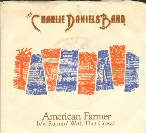 Daniels, Charlie Band - American Farmer/Runnin' With That Crowd (with picture sleeve) - NM9/VG7 - 45 rpm Records