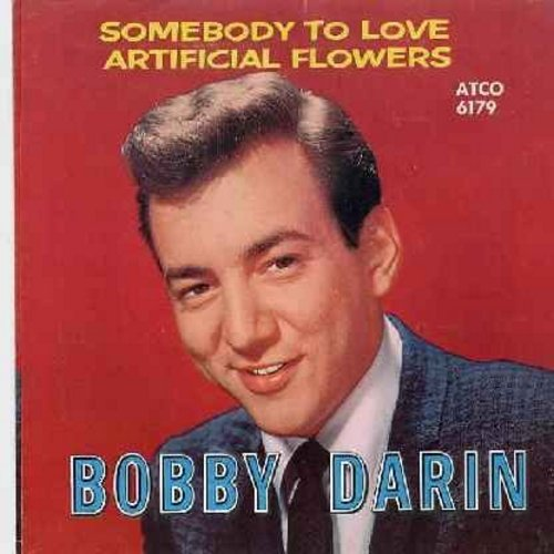 Darin, Bobby - Artificial Flowers/Somebody To Love (with picture sleeve, both vinyl and sleeve are in NICE condition!) - NM9/EX8 - 45 rpm Records
