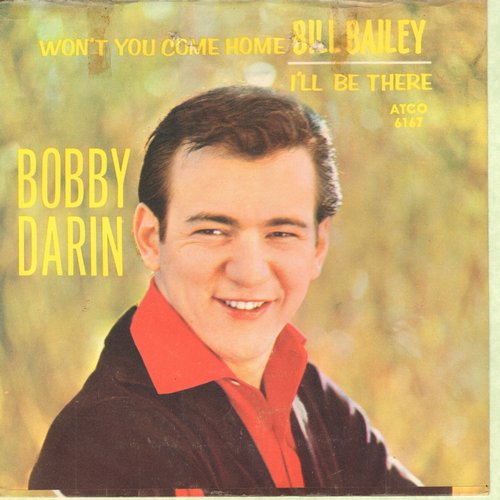 Darin, Bobby - Won't You Come Home Bill Baley/I'll Be There (with picture sleeve) - EX8/VG7 - 45 rpm Records
