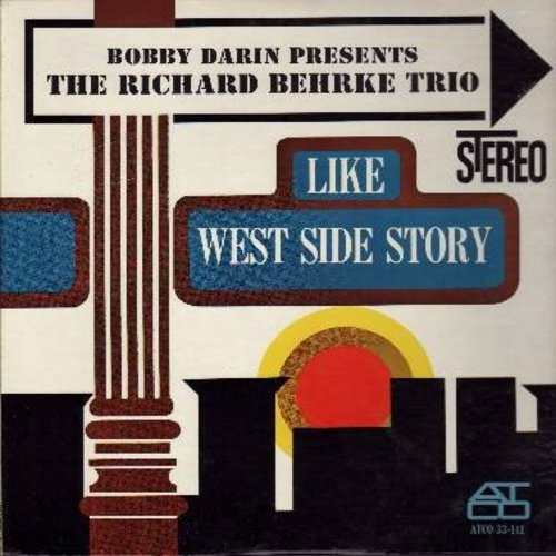 Behrke, Richard Trio - Like West Side Story: Tonight, Maria, I Feel Pretty, Somewhere, America (vinyl STEREO LP record) - EX8/NM9 - LP Records