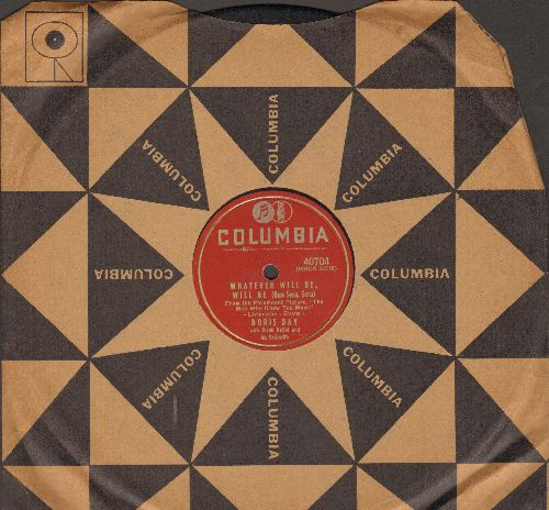 Day, Doris - Whatever Will Be, Will Be (Que Sera, Sera)/I've Gotta Sing Away These Blues (RARE 10 inch 78 rpm record with Columbia company sleeve) - EX8/ - 78 rpm