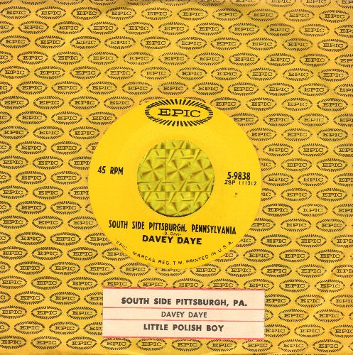 Daye, Davey - South Side Pittsburgh, Pennsylvania/Little Polish Boy (with vintage Epic company sleeve and juke box label) - NM9/ - 45 rpm Records
