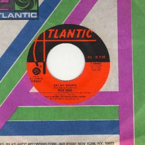 Dees, Rick - Eat My Shorts/Get Nekked (with Atlantic company sleeve) - NM9/ - 45 rpm Records