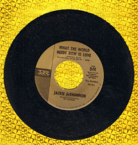 DeShannon, Jackie - What The World Needs Now Is Love/A Lifetime Of Loneliness (re-issue) - M10/ - 45 rpm Records