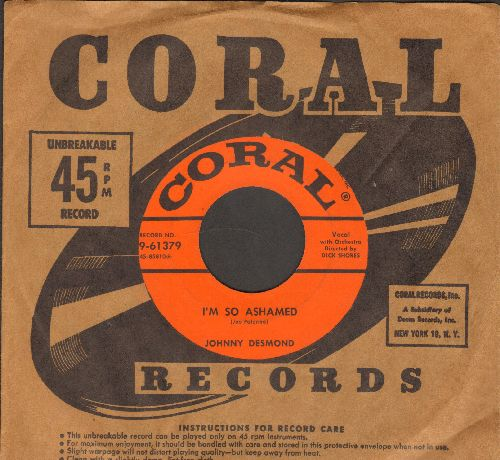 Desmond, Johnny - I'm So Ashamed/Play Me Hearts And Flowers (with Coral company sleeve) - NM9/ - 45 rpm Records