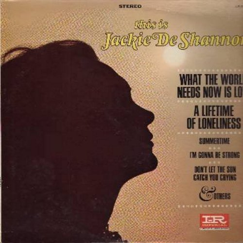 DeShannon, Jackie - This Is Jackie DeShannon: What The World Needs Now Is Love, Summertime, I'm Gonna Be Strong, Don't Let The Sun Catch You Crying, I Remember The Boy (vinyl STEREO LP record) - NM9/VG6 - LP Records