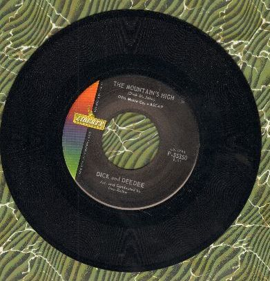Dick & Dee Dee - The Mountain's High/I Want Someone (with juke box label) - EX8/ - 45 rpm Records