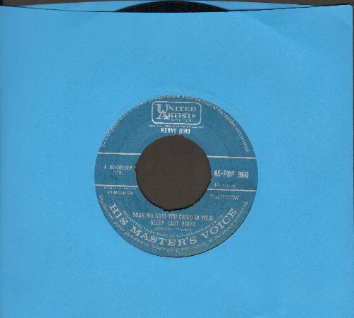 Dino, Kenny - Dream A Girl/Your Ma Said You Cried In Your Sleep Last Night (British Pressing) - EX8/ - 45 rpm Records