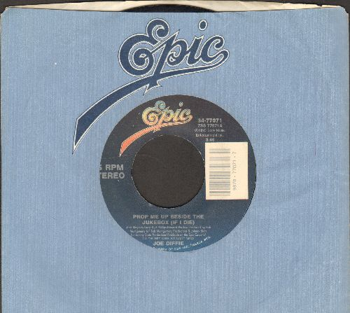 Diffie, Joe - Prop Me Up Beside The Jukebox (If I Die)/I Can Walk The Line (If It Ain't Too Straight) (with Epic company sleeve) - EX8/ - 45 rpm Records