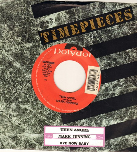 Dinning, Mark - Teen Angel/Bye Now Baby (re-issue with juke box label) - M10/ - 45 rpm Records