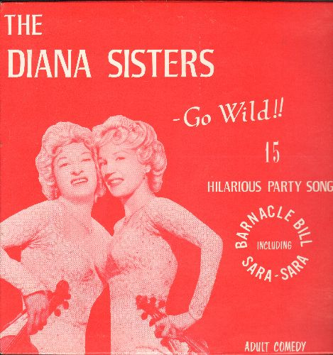 Diana Sisters - The Diana Sisters Go Wild!! - 15 Hilarious Party Songs, including Barnacle Bill and Sara-Sara (vinyl LP record) - EX8/NM9 - LP Records