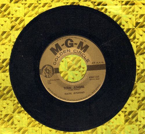 Dinning, Mark - Teen Angel/Bye Now Baby (authentic-looking early re-issue) - NM9/ - 45 rpm Records