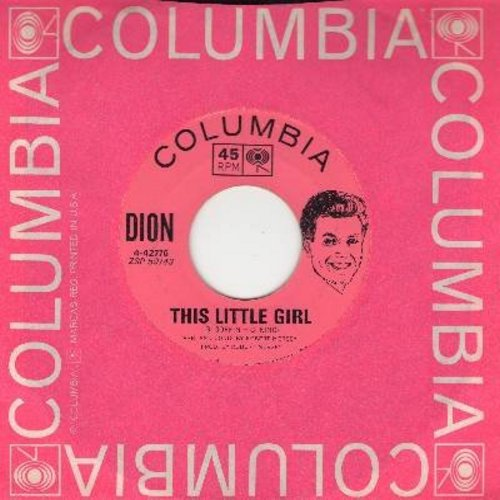 Dion - This Little Girl/The Loneliest Man In The World (with pink Columbia company sleeve, exclusively issued for this 45rpm title ONLY!) - NM9/ - 45 rpm Records