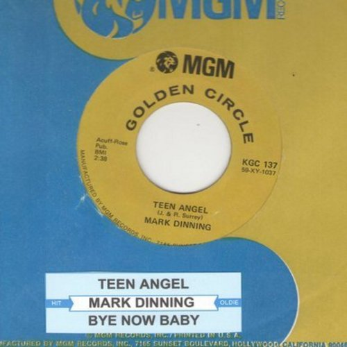 Dinning, Mark - Teen Angel/Bye Now Baby (authentic-looking re-issue with juke box label) - NM9/ - 45 rpm Records