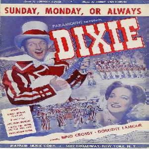Crosby, Bing - Sunday, Monday Or Always - Original SHEET MUSIC for the song featured by Bing Crosby in 1943 film -Dixie- (THIS IS SHEET MUSIC, NOT ANY OTHER KIND OF MEDIA! Same shipping rate as 45rpm record) - VG7/ - Sheet Music