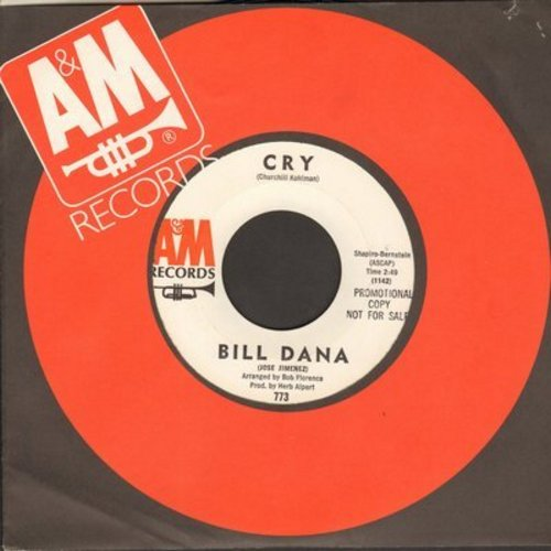 Dana, Bill - Cry/Jose's Dream (hilarious Jose Jimenez Novelty two-sider) (with A&M company sleeve) - NM9/ - 45 rpm Records