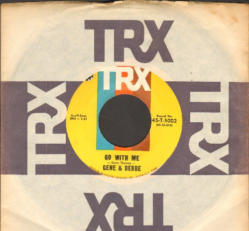 Gene & Debbe - Go With Me/The Torch I Carry (with RARE TRX company sleeve, bb) - NM9/ - 45 rpm Records