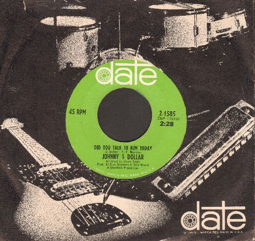 Dollar, Johnny - Did You Talk To Him Today/Everybody's Got To Be Somewhere (with RARE Date company sleeve) - NM9/ - 45 rpm Records