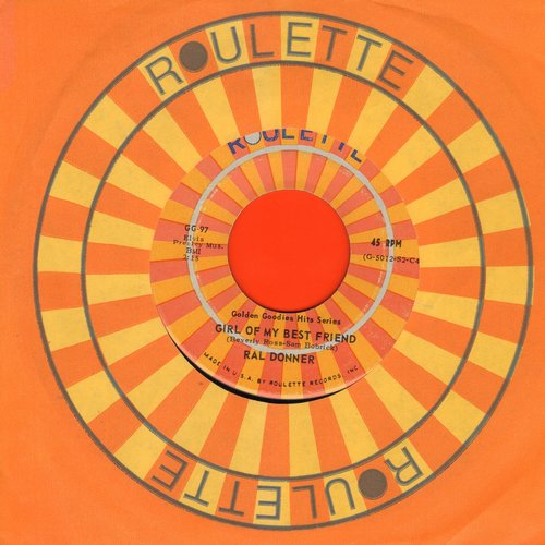 Donner, Ral - Girl Of My Best Friend/To Love Someone (double-hit re-issue with Roulette company sleeve) - NM9/ - 45 rpm Records