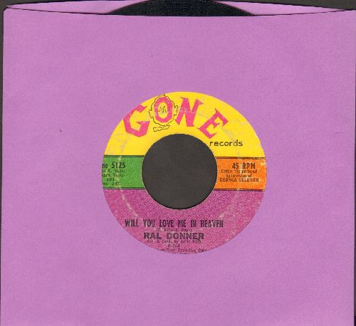 Donner, Ral - Will You Love Me In Heaven/(What A Sad Way) To Love Someone - VG7/ - 45 rpm Records