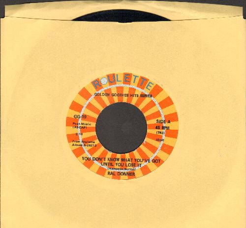 Donner, Ral - You Don't Know What You've Got/She's Everything (double-hit re-issue) - NM9/ - 45 rpm Records