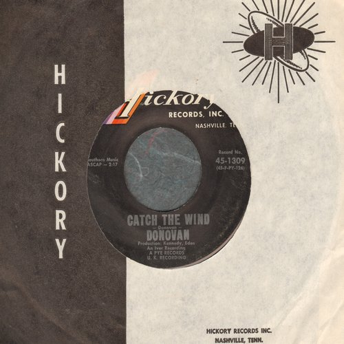 Donovan - Catch The Wind/Why Do You Treat Me Like You Do (with Hickory company sleeve) - EX8/ - 45 rpm Records