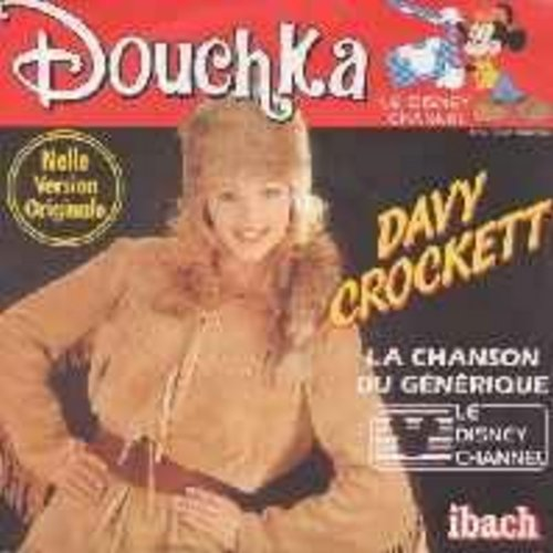 Douchka - Davy Crockett/Copain/Copain (French Pressing with picture sleeve) (Theme from French Disney Channel Show 'Davy Crockett') - NM9/NM9 - 45 rpm Records