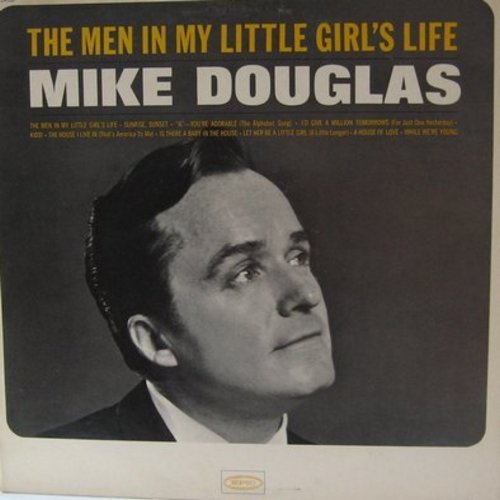 Douglas, Mike - The Men In My Little Girl's Life: Sunrise Sunset, A--You're Adorable (the Alphabet Song), Kids!, Let Her Be A Little Girl (A Little Longer) (several of the songs on this album are FAVORITES for Wedding Receptions!) - NM9/EX8 - LP Records