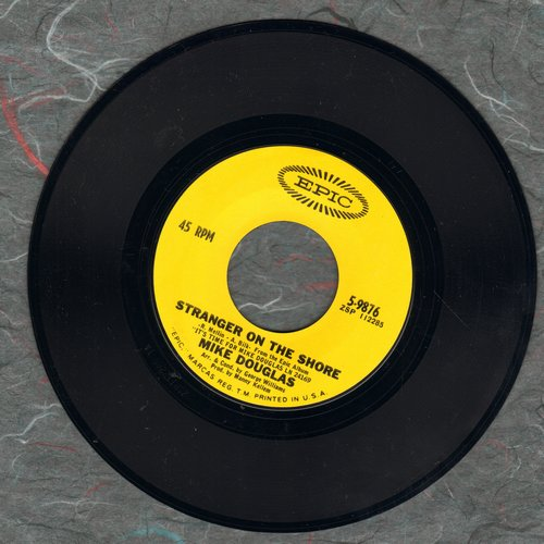 Douglas, Mike - The Men In My Little Girl's Life (Spoken Words Tear-Jerker, FAVORITE for Weddings!)/Stranger On The Shore  - EX8/ - 45 rpm Records