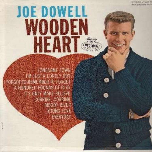 Dowell, Joe - Wooden Heart: Lonesome Town, Dream Lover, Young Love, Everyday, It's Only Make Believe, Lonely Boy, A Hundred Pounds Of Clay, Corinna Corinna (vinyl MONO LP record, NICE condition!) - EX8/VG6 - LP Records