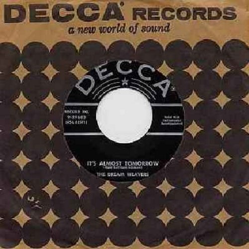 Dream Weavers - It's Almost Tomorrow/You've Got Me Wondering (black label first issue with Decca company sleeve) - VG7/ - 45 rpm Records