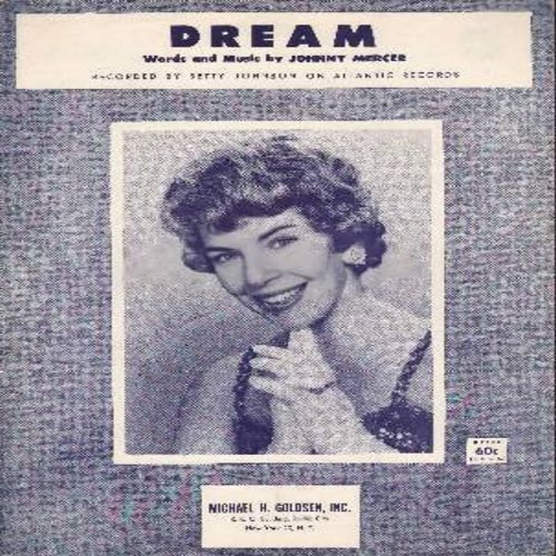 Johnson, Betty - Dream - SHEET MUSIC for the Love Ballad made popular by Betty Johnson - NICE cover portrait! (THIS IS SHEET MUSIC, NOT ANY OTHER KIND OF MEDIA! Shipping rate same as 45rpm record) - EX8/ - Sheet Music