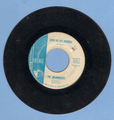 Dreamlovers - When I Get Married/Just Because  - G5/ - 45 rpm Records