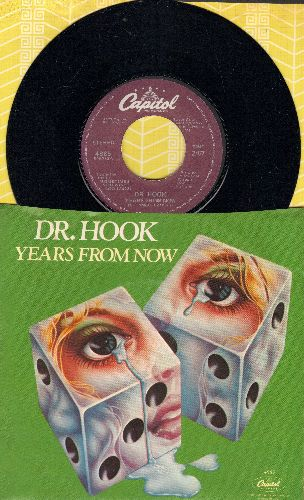 Dr. Hook - Years From Now/I Don't Feel Much Like Smilin' (with picture sleeve) - NM9/NM9 - 45 rpm Records
