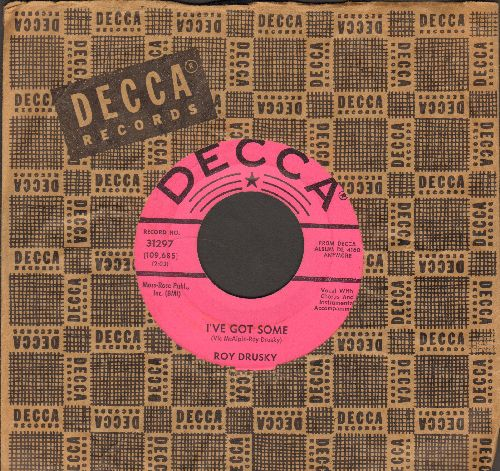Drusky, Roy - I've Got Some/I Went Out Of My Way (DJ advance pressing with vintage Decca company sleeve) - NM9/ - 45 rpm Records