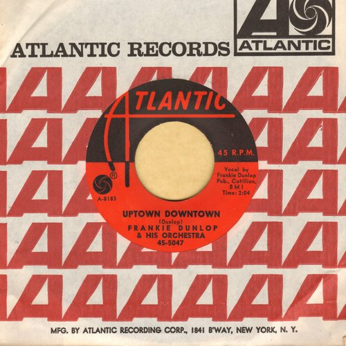 Dunlop, Frankie & His Orchestra - Uptown Downtown (FANTASTIC up-beat vintage Jazz-Lounge vocal)/Lowdown Waltz (with vintage Atlantic company sleeve) - M10/ - 45 rpm Records