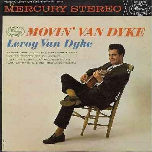 Van Dyke, Leroy - Movin' Van Dyke: If A Woman Answers (Hang Up The Phone), Lonely Street, Sugartime, Don't Let The Stars Get In Your Eyes, Auctioneer, Party Doll, Honeycomb, Don't Forbid Me (vinyl STEREO LP record) - NM9/EX8 - LP Records