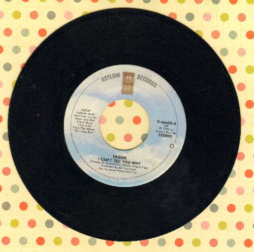 Eagles - I Can't Tell You Why/The Greeks Don't Want No Freaks - EX8/ - 45 rpm Records