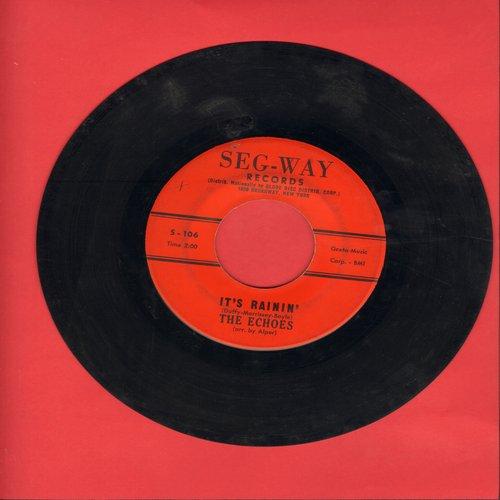 Echoes - Sad Eyes/It's Rainin' (wol) - VG7/ - 45 rpm Records