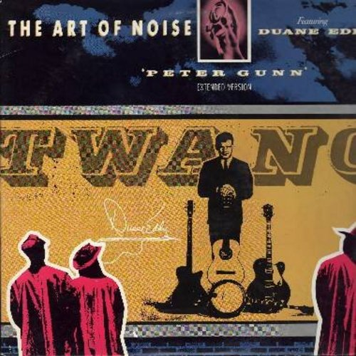 Art Of Noise, Duane Eddy - Peter Gunn (Extended Version 6:02 minutes)/Peter Gunn (3:55 minutes) - featuring Duane Eddy (12 inch vinyl Maxi Single with picture cover) - NM9/EX8 - LP Records