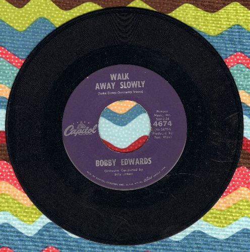 Edwards, Bobby - Walk Away Slowly/What's The Reason - EX8/ - 45 rpm Records