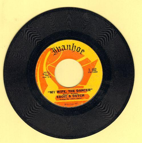 Eddie & Dutch - My Wife, The Dancer/Can't Help Lovin' That Girl  - VG7/ - 45 rpm Records