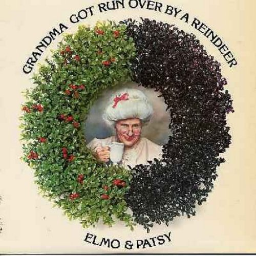 Elmo & Patsy - Grandma Got Run Over By A Reindeer: Jingle Bells, Silent Night, Jingle Bell Rock, Joy To The World, Rudolph The Red-Nosed Reindeer, Seor Santa Claus, Percy The Puny Poinsettia, Christmas, Here's To The Lonely (vinyl STEREO LP record, the al