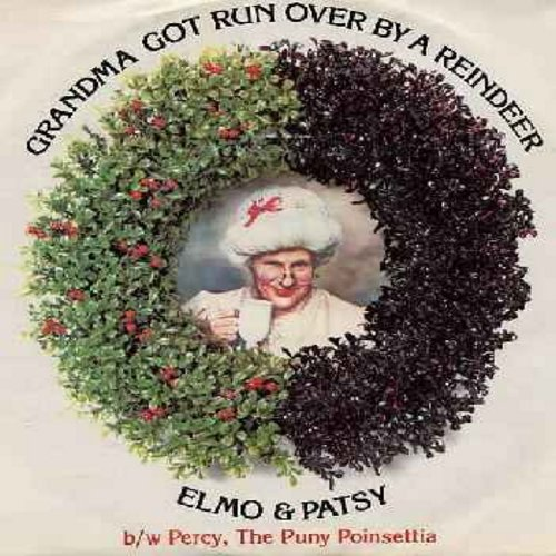 Elmo & Patsy - Grandma Got Run Over By A Reindeer/Percy, The Puny Poinsettia (re-issue with picture sleeve and juke box label) - NM9/EX8 - 45 rpm Records